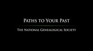 NGS Video Presentation: Paths To Your Past